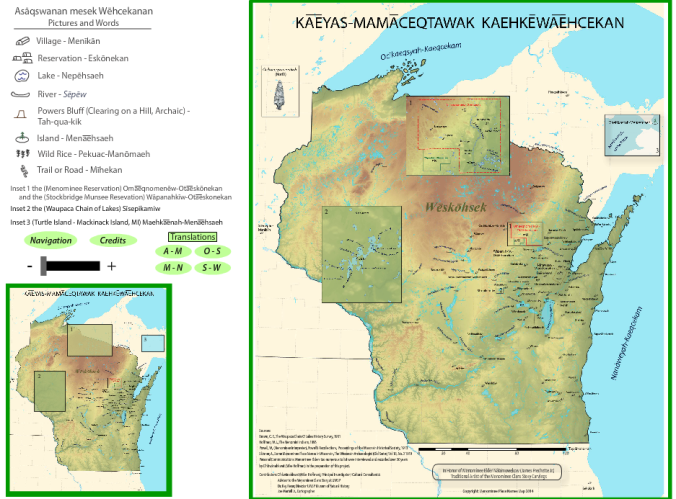 See the interactive Menominee Place Names  Map at http://www4.uwsp.edu/museum/menomineeClans/places/flashmap.html
